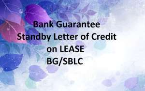 BG/SBLC, Bank Guarantee, Standby letter of Credit on Lease